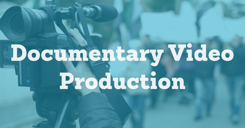 Documentary Video Production