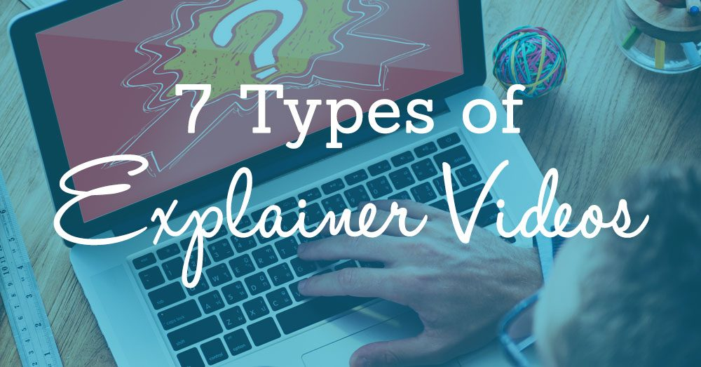 7 Types of Explainer Videos with Examples
