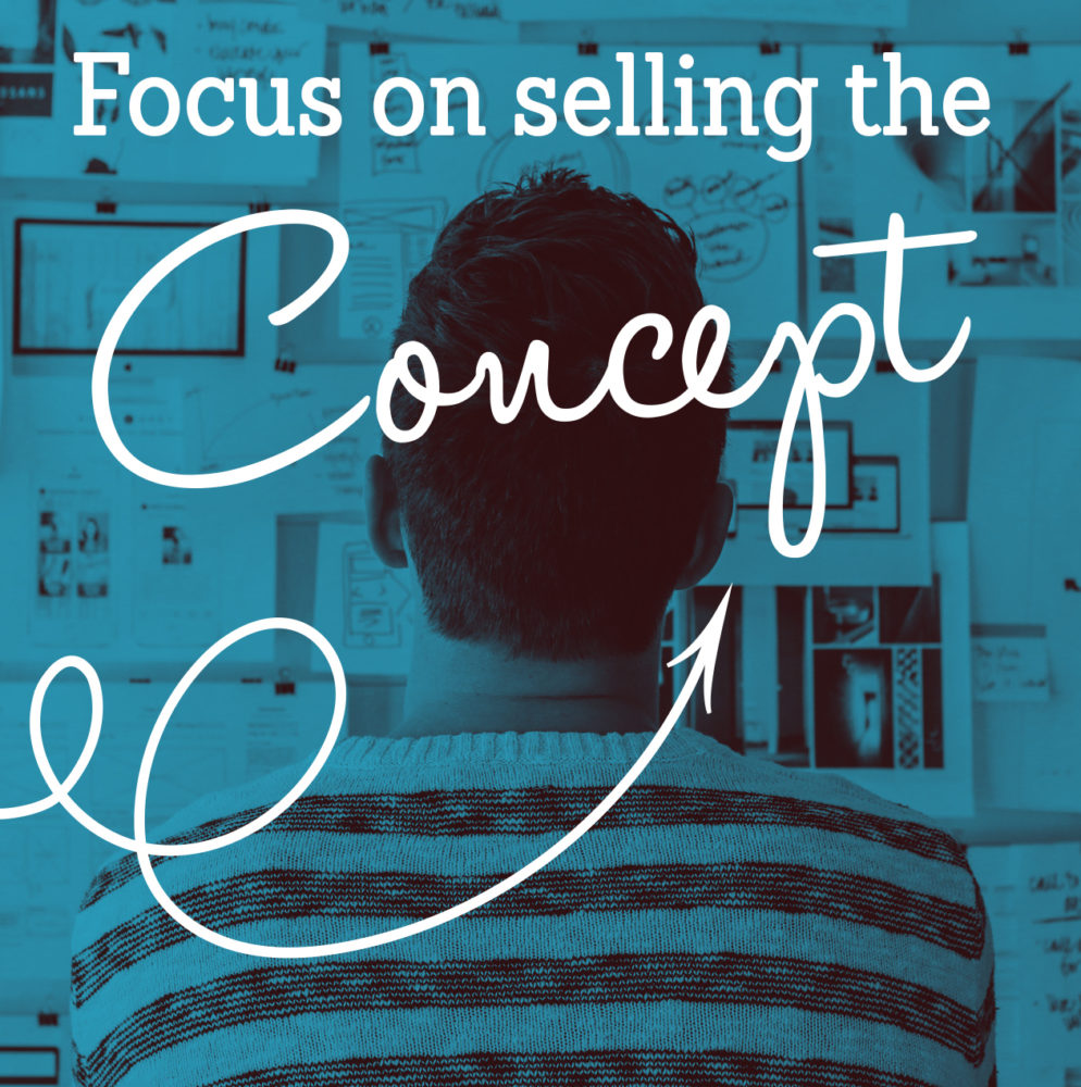 Focus on Selling the Concept