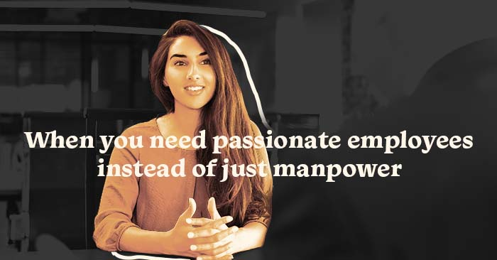 When you need passionate employees instead of just manpower, video delivers.