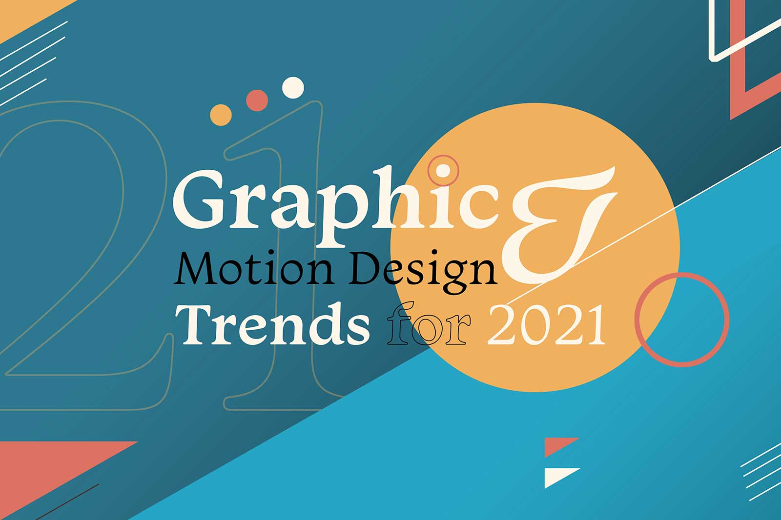 Top 6 Graphic and Motion Design Trends for 2021