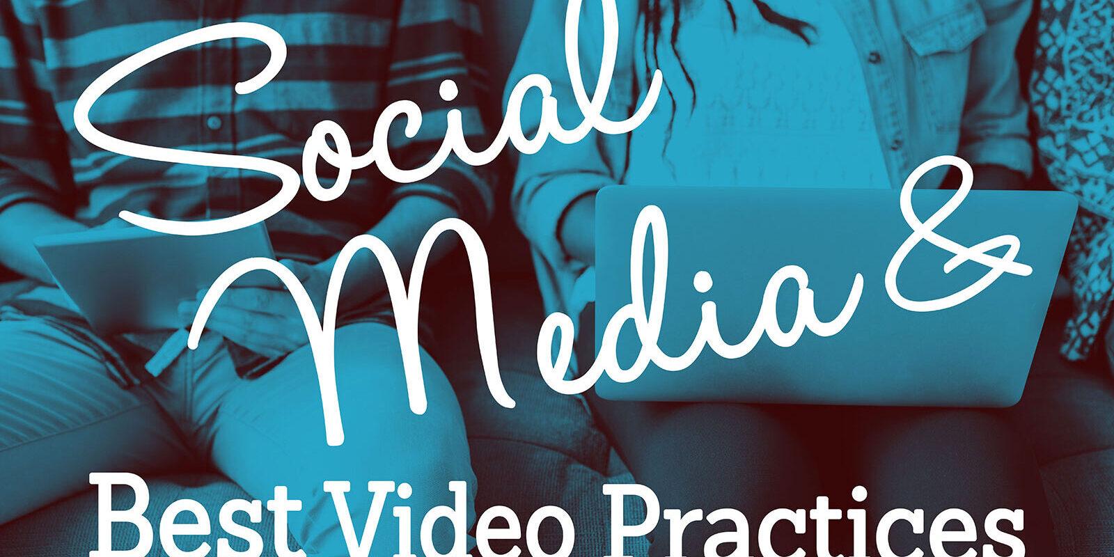 social-media-video-best-practices