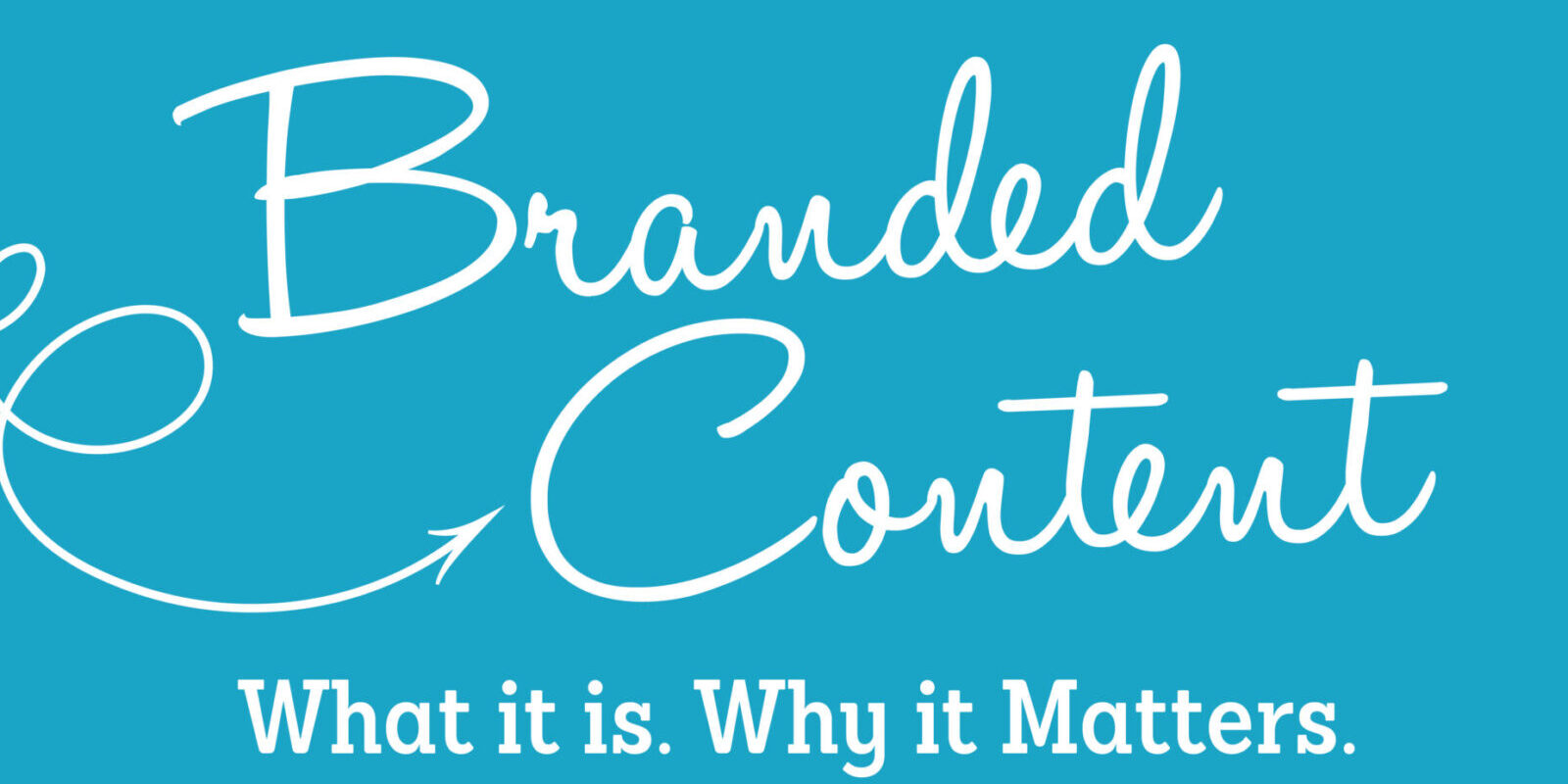 What is branded content and why does it matter?